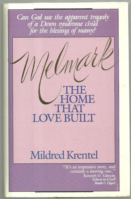 MELMARK The Home That Love Built, Krentel, Mildred
