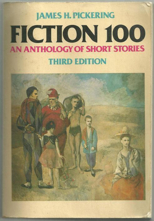 FICTION 100 An Anthology of Short Stories, Pickering, James editor