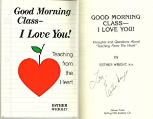 GOOD MORNING CLASS I LOVE YOU Teaching: Wright, Esther