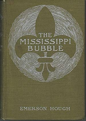 MISSISSIPPI BUBBLE How the Star of Good: Hough, Emerson
