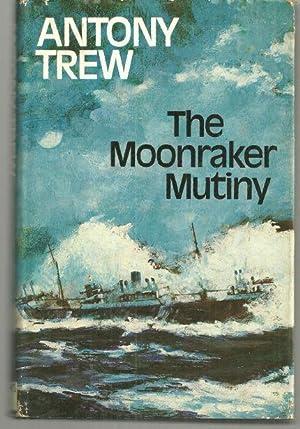 MOONRAKER MUTINY: Trew, Antony