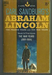 ABRAHAM LINCOLN The Prairie Years and the: Sandburg, Carl