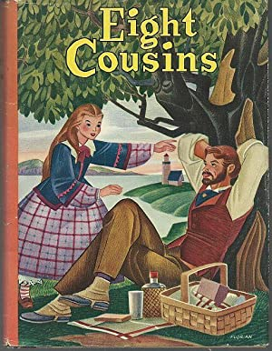 EIGHT COUSINS OR THE AUNT HILL: Alcott, Louisa May