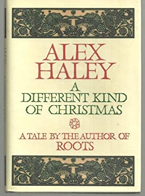 DIFFERENT KIND OF CHRISTMAS A Tale by: Haley, Alex