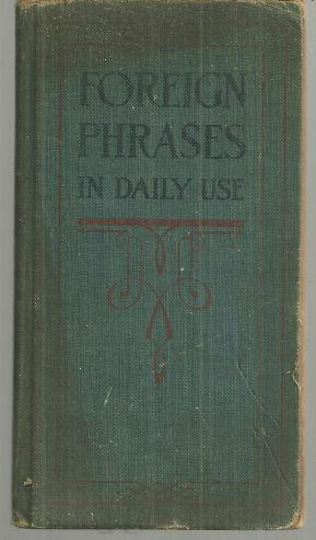 FOREIGN PHRASES IN DAILY USE A Readers: Funk and Wagnalls