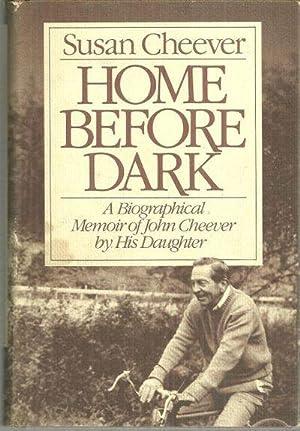HOME BEFORE DARK A Biographical Memoir of: Cheever, Susan