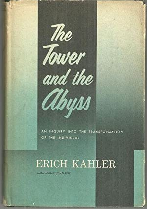 TOWER AND THE ABYSS An Inquiry Into: Kahler, Erich