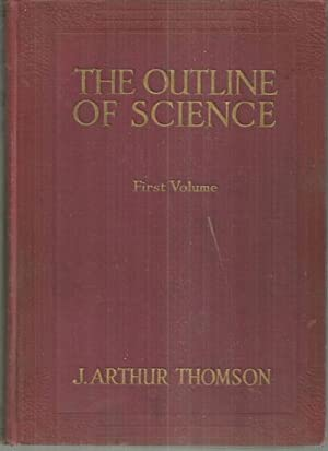 OUTLINE OF SCIENCE A Plain Story Simply: Thomson, J. Arthur
