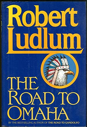 ROAD TO OMAHA: Ludlum, Robert
