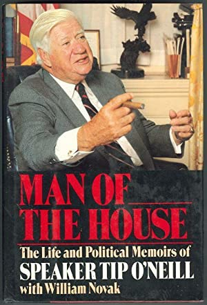 MAN OF THE HOUSE The Life and: O'Neill, Tip with