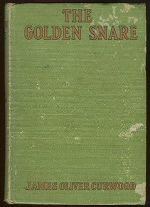 GOLDEN SNARE: Curwood, James Oliver