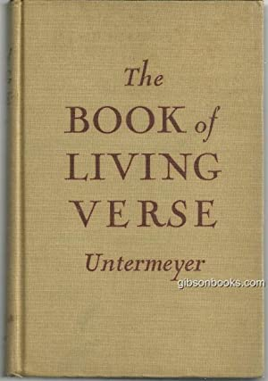 BOOK OF LIVING VERSE Limited to the: Untermeyer, Louis editor