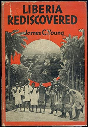 LIBERIA REDISCOVERED: Young, James C.