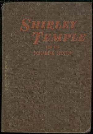 SHIRLEY TEMPLE AND THE SCREAMING SPECTER: Heisenfelt, Kathryn