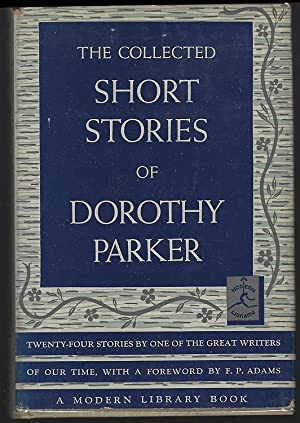 COLLECTED SHORT STORIES OF DOROTHY PARKER: Parker, Dorothy
