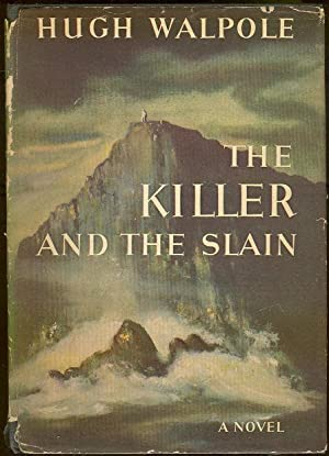 KILLER AND THE SLAIN A Strange Story: Walpole, Hugh
