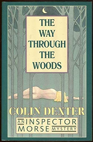 WAY THROUGH THE WOODS An Inspector Morse Mystery: Dexter, Colin