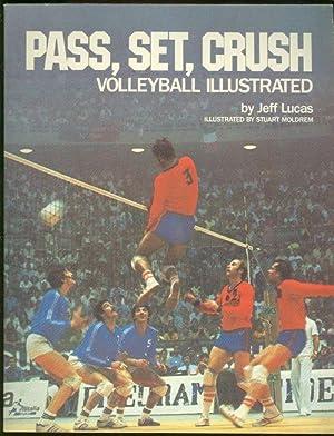 PASS, SET, CRUSH Volleyball Illustrated: Lucas, Jeff