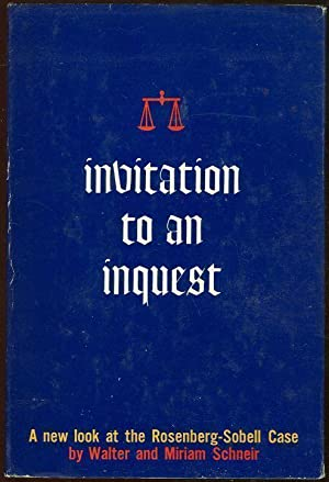 INVITATION TO AN INQUEST A New Look: Schneir, Walter and
