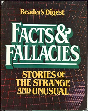 FACTS AND FALLACIES Stories of the Strange and Unusual: Reader's Digest