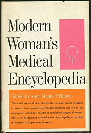 MODERN WOMAN'S MEDICAL ENCYCLOPEDIA: Fishbein, Anna Mantel
