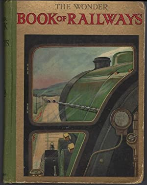WONDER BOOK OF RAILWAYS FOR BOYS AND: Golding, Harry editor