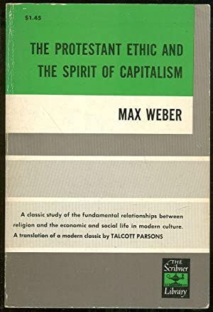 PROTESTANT ETHIC AND THE SPIRIT OF CAPITALISM: Weber, Max