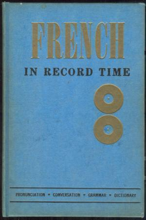 FRENCH IN RECORD TIME, Choquette, Joseph Southam