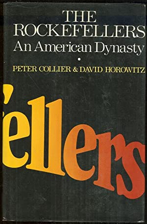 ROCKEFELLERS An American Dynasty: Collier, Peter and
