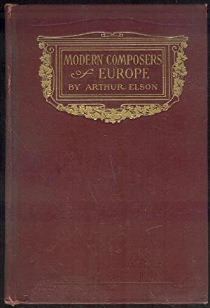 MODERN COMPOSERS OF EUROPE: Elson, Arthur