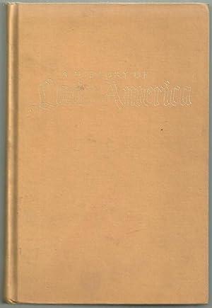 HISTORY OF LATIN AMERICA FROM THE BEGINNINGS: Herring, Hubert