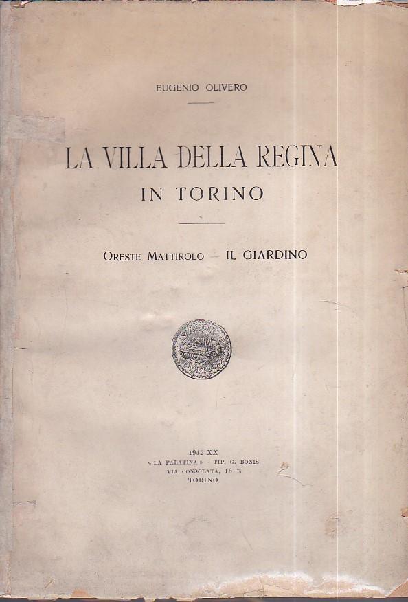 La Villa della Regina - Il Giardino Olivero Eugenio - Mattirolo Oreste Softcover