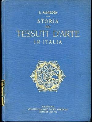 Storia dei tessuti d'arte in Italia (secoli XII - XVIII). Prefazione di Paolo D'Ancona: ...