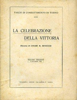 Fascio di Combattimento di Torino. La celebrazione della vittoria. Discorso. Teatro Trianon 4 ...