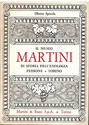 Il Museo Martini di storia dell'enologia. Pessione: Spinola Oberto