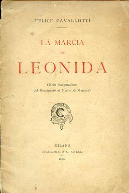 La marcia di Leonida (nella inaugurazione del: Cavallotti Felice