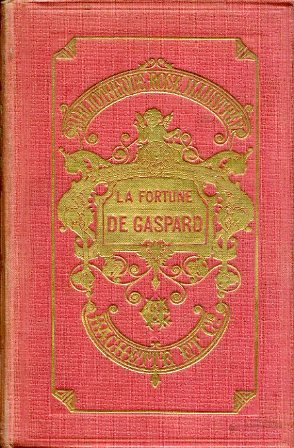 La fortune de Gaspard: De Ségur Rostopcin