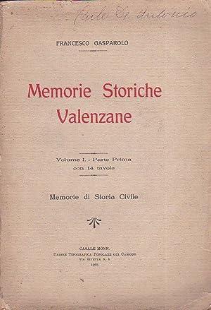 Memorie storiche valenzane. Vol. I. Memorie di: Gasparolo Francesco