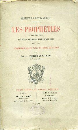 Prophéties Messianiques. Les Prophéties contenues dans les: Meignan Guillaume René