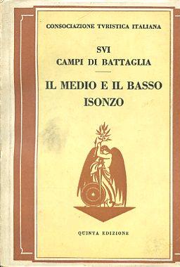 Consociazione Turistica Italiana. Sui campi di battaglia.: Gariboldi Italo -