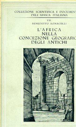 L'Africa nella concezione geografica degli antichi. Con: Bonacelli Benedetto