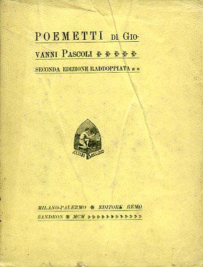 Poemetti. Seconda edizione raddoppiata: Pascoli Giovanni