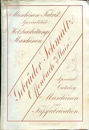 Illustrirter Catalog der specialmaschinen zur Fassfabrikation von
