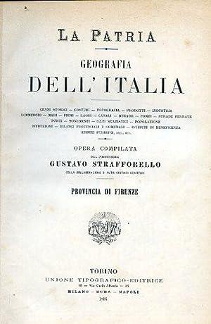 La Patria. Geografia dell'Italia. Provincia di Firenze: Strafforello Gustavo