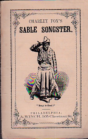 Charley Fox's Sable Songster, containing many of: Fox Charley
