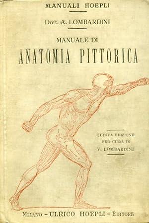 Manuale di anatomia pittorica. Opera premiata all'Esposizione: Lombardini Achille