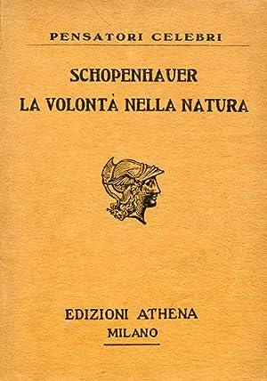 La volontà nella natura. Esposizione delle conferme: Schopenhauer Arthur