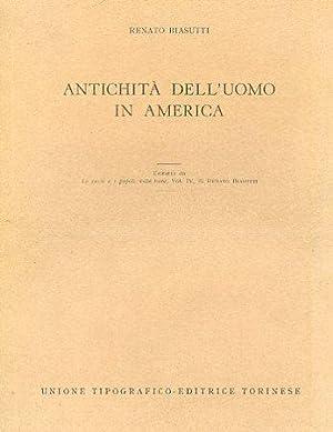 Antichità dell'uomo in America. Estratto da Le: Biasutti Renato