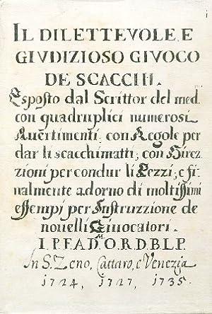 Il dilettevole e giudizioso giuoco de scacchi. Manoscritto inedito del XVIII secolo. Unpublished ...