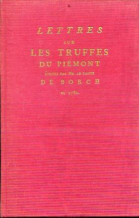Lettres sur les truffes du Piémont écrites: Borch Michel Jean
